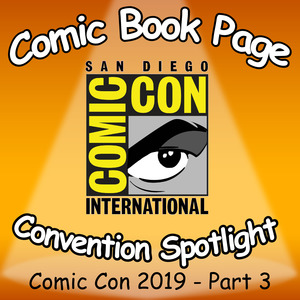 Comic-Con International: 2019 – Part 3 Comic Book Page podcast
